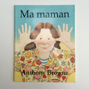 """Ma maman"" d'Anthony Browne"
